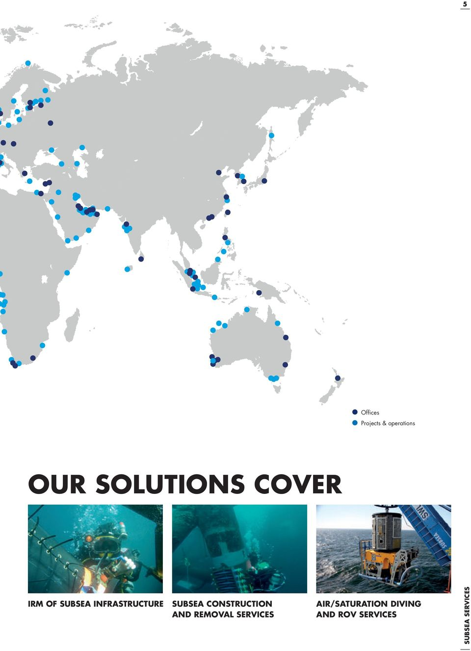INFRASTRUCTURE SUBSEA CONSTRUCTION AND