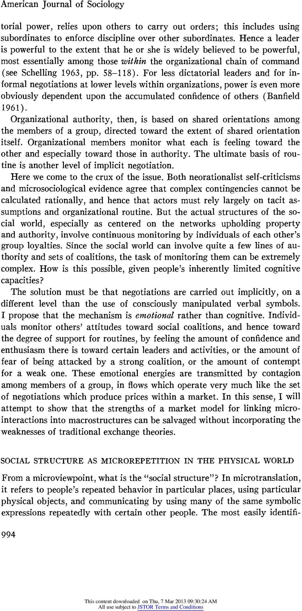 For less dictatorialeaders and for informal negotiations lower levels within organizations, power is even more obviously dependent upon the accumulated confidence of others (Banfield 1961).