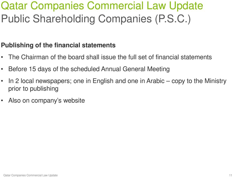 ) Publishing of the financial statements The Chairman of the board shall issue the full set