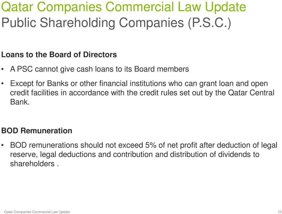 ) Loans to the Board of Directors A PSC cannot give cash loans to its Board members Except for Banks or other financial