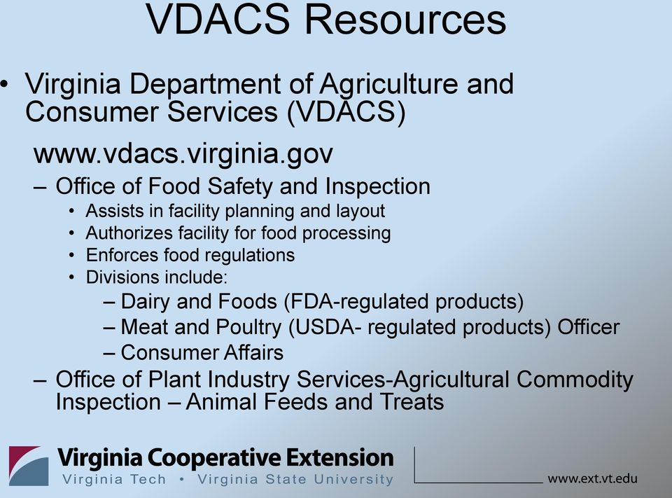 processing Enforces food regulations Divisions include: Dairy and Foods (FDA-regulated products) Meat and Poultry