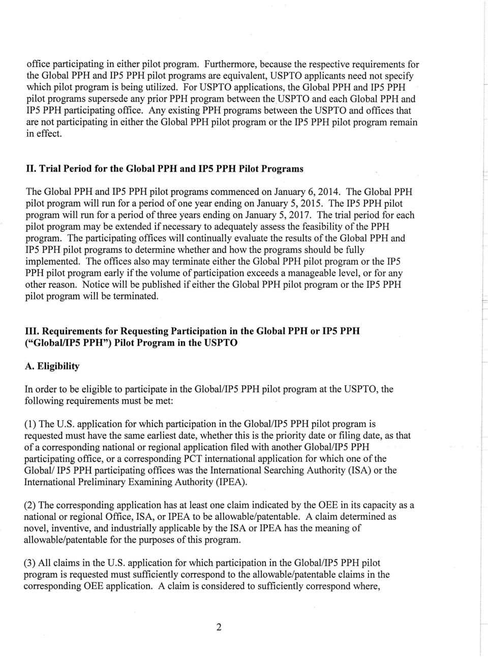 For USPTO applications, the Global PPH and IP5 PPH pilot programs supersede any prior PPH program between theuspto and each Global PPH and IP5 PPH participating office.