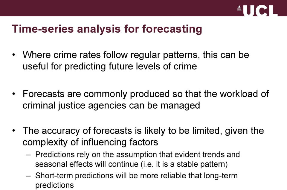 forecasts is likely to be limited, given the complexity of influencing factors Predictions rely on the assumption that evident