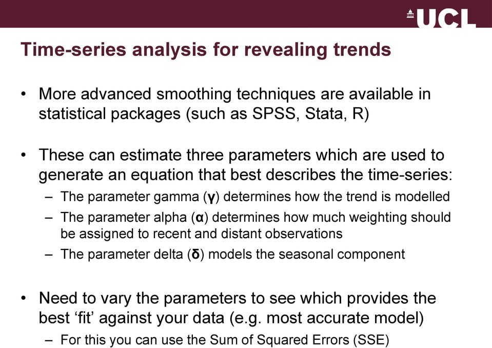parameter alpha (α) determines how much weighting should be assigned to recent and distant observations The parameter delta (δ) models the seasonal component