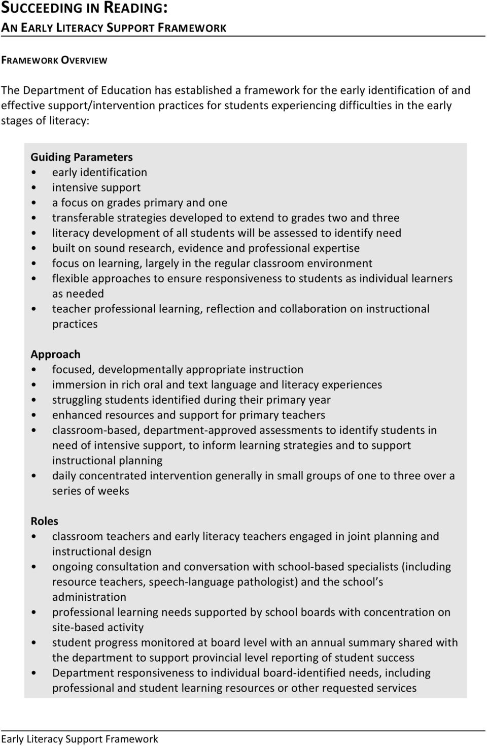 transferable strategies developed to extend to grades two and three literacy development of all students will be assessed to identify need built on sound research, evidence and professional expertise