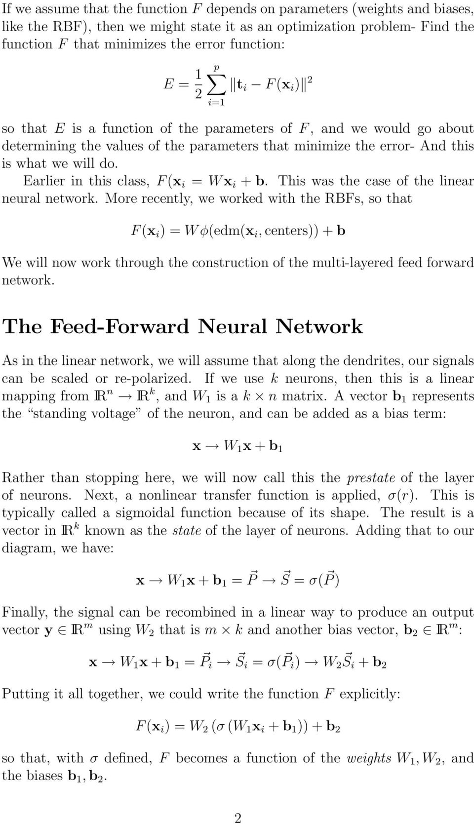 Earlier in this class, F (x i = W x i + b. This was the case of the linear neural network.
