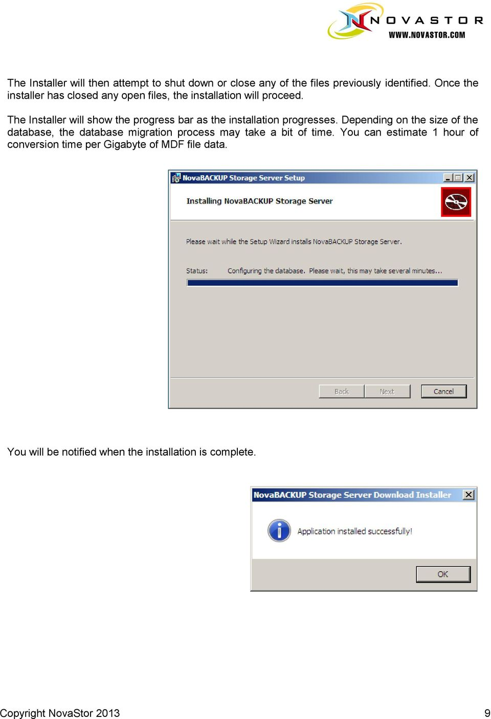 The Installer will show the progress bar as the installation progresses.