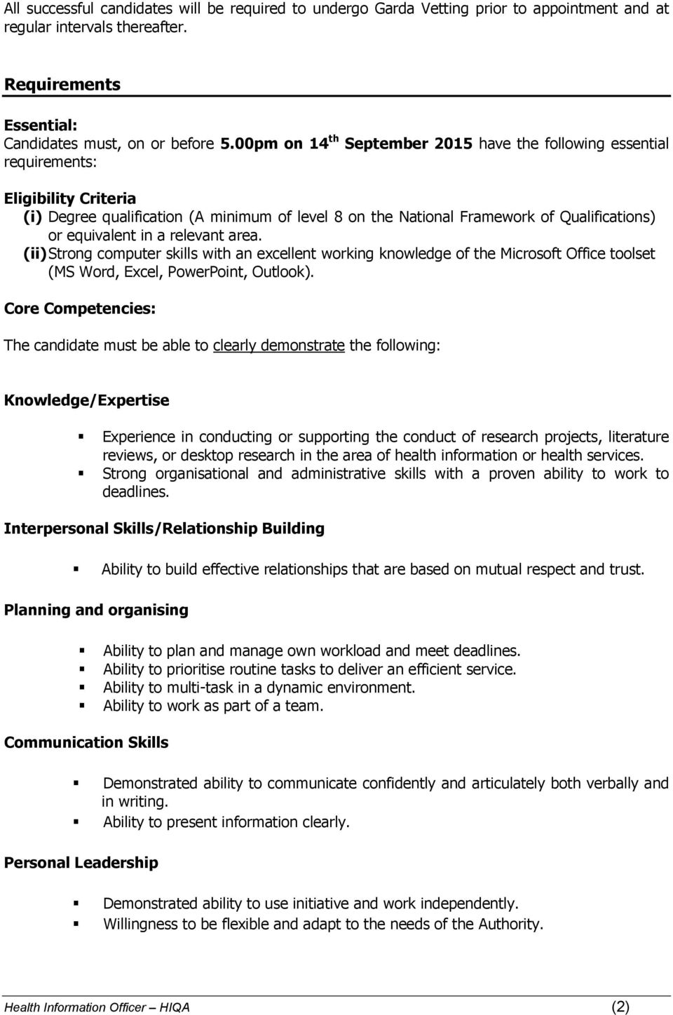 in a relevant area. (ii) Strong computer skills with an excellent working knowledge of the Microsoft Office toolset (MS Word, Excel, PowerPoint, Outlook).