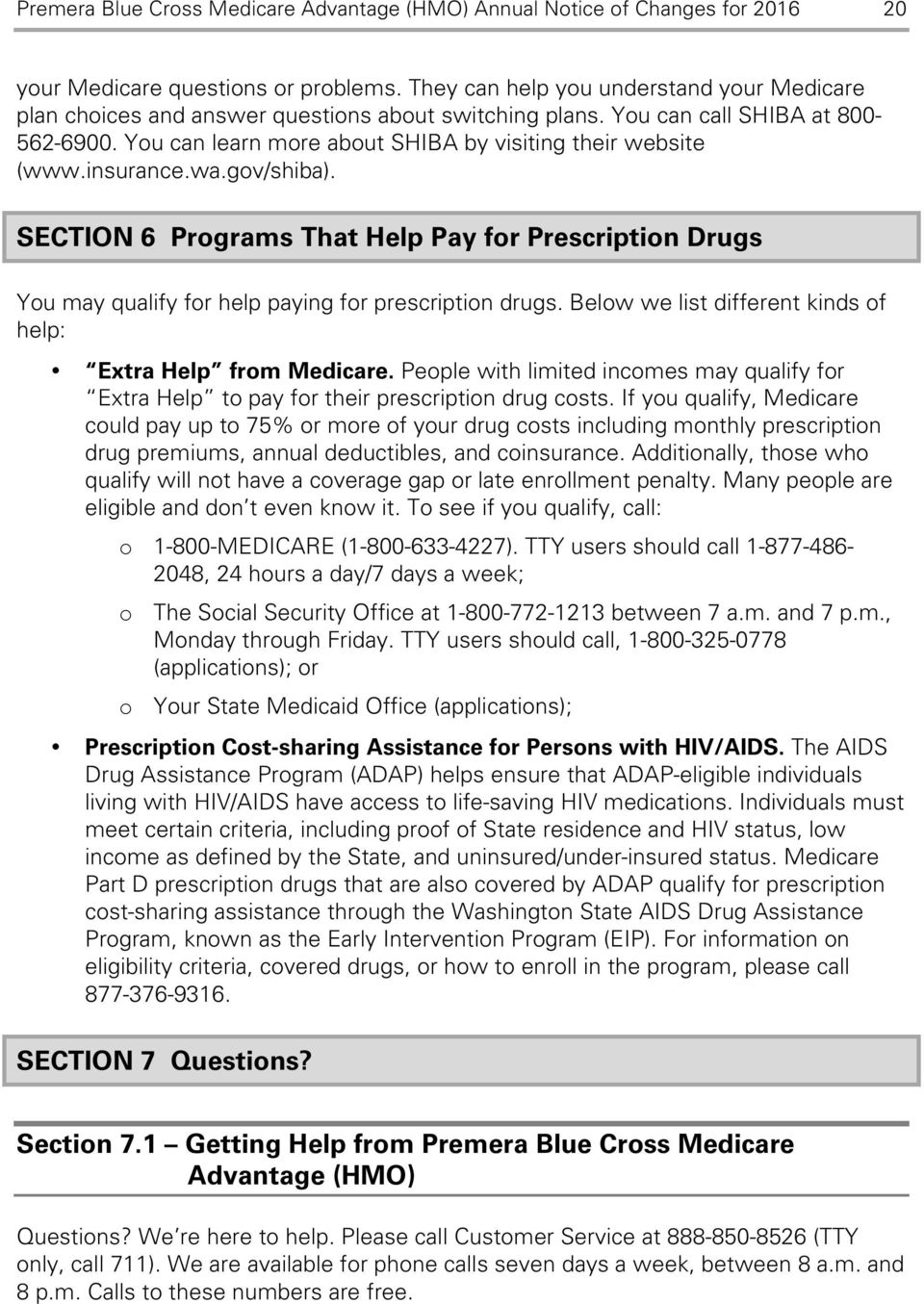 insurance.wa.gov/shiba). SECTION 6 Programs That Help Pay for Prescription Drugs You may qualify for help paying for prescription drugs.