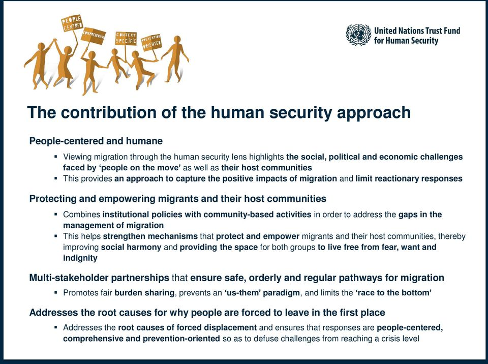 communities Combines institutional policies ith community-based activities in order to address the gaps in the management of migration This helps strengthen mechanisms that protect and empoer