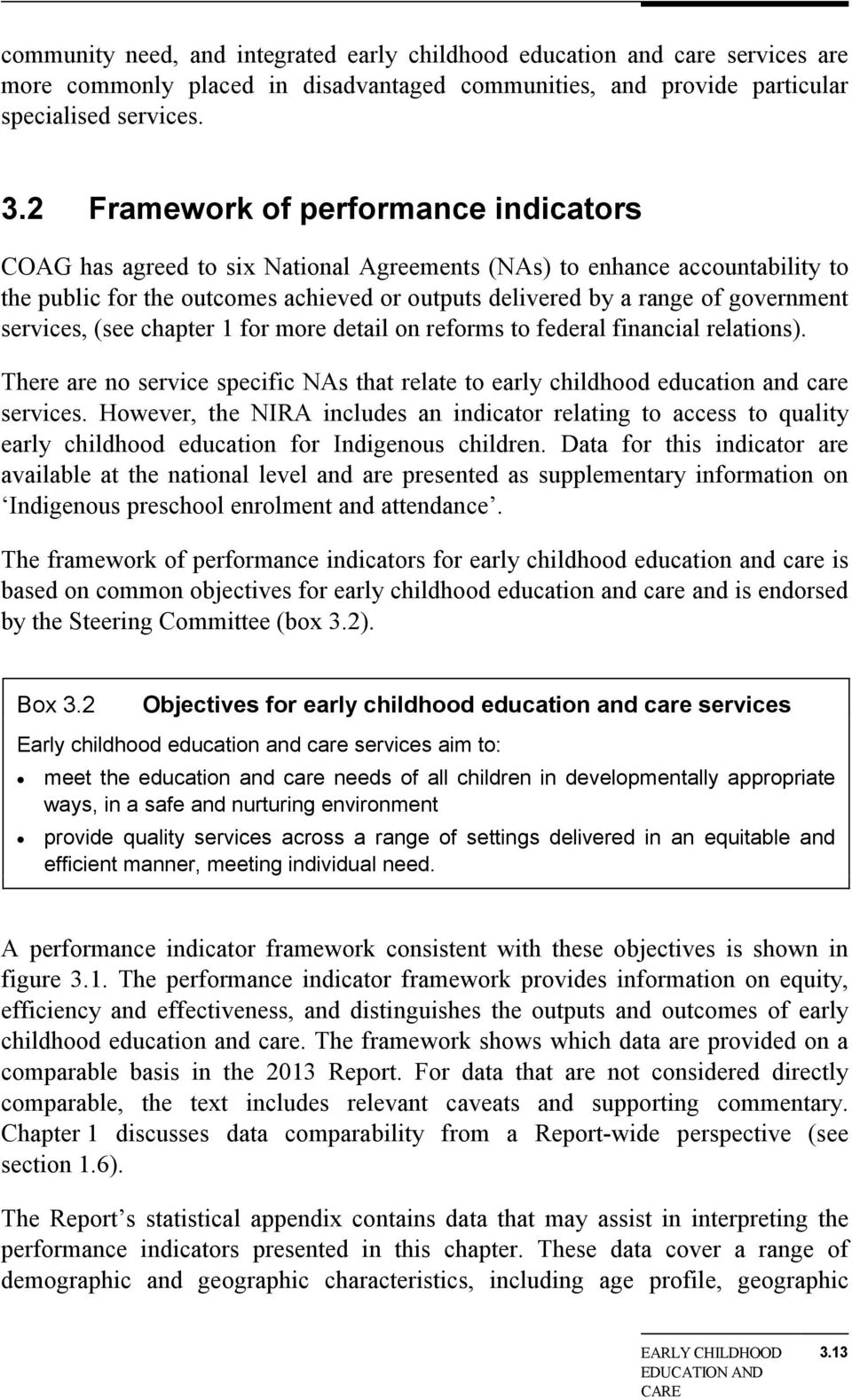 services, (see chapter 1 for more detail on reforms to federal financial relations). There are no service specific NAs that relate to early childhood education and care services.