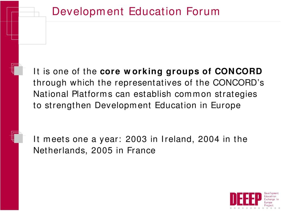 establish common strategies to strengthen Development Education in Europe