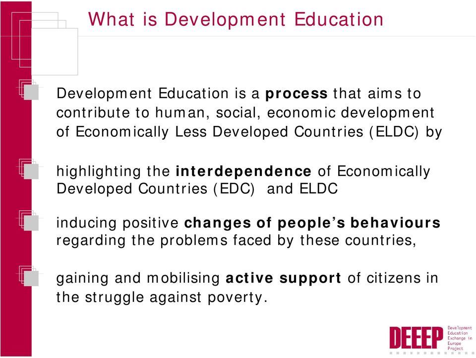 Economically Developed Countries (EDC) and ELDC inducing positive changes of people s behaviours regarding the