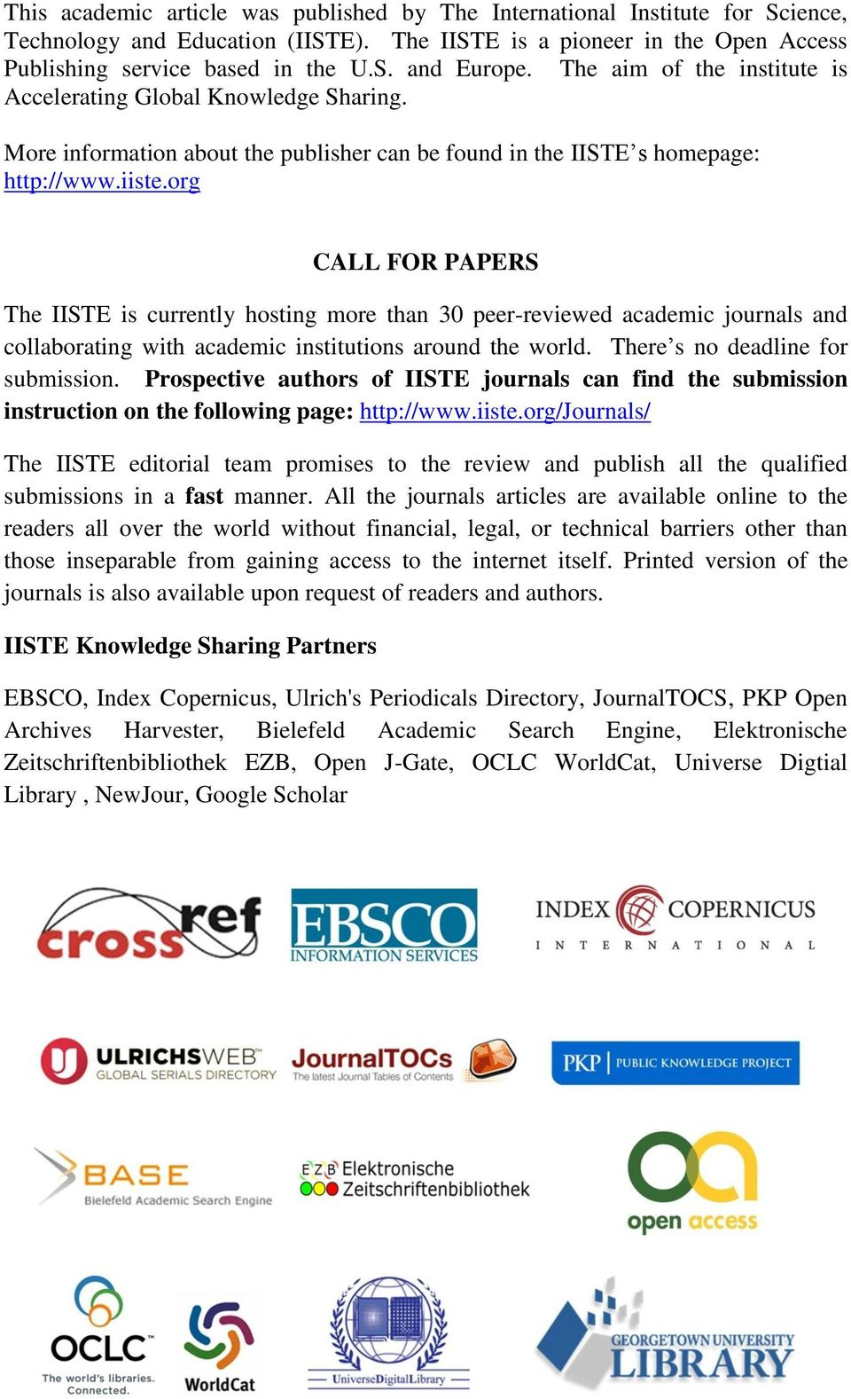 More information about the publisher can be found in the IISTE s homepage: http:// CALL FOR PAPERS The IISTE is currently hosting more than 30 peer-reviewed academic journals and collaborating with