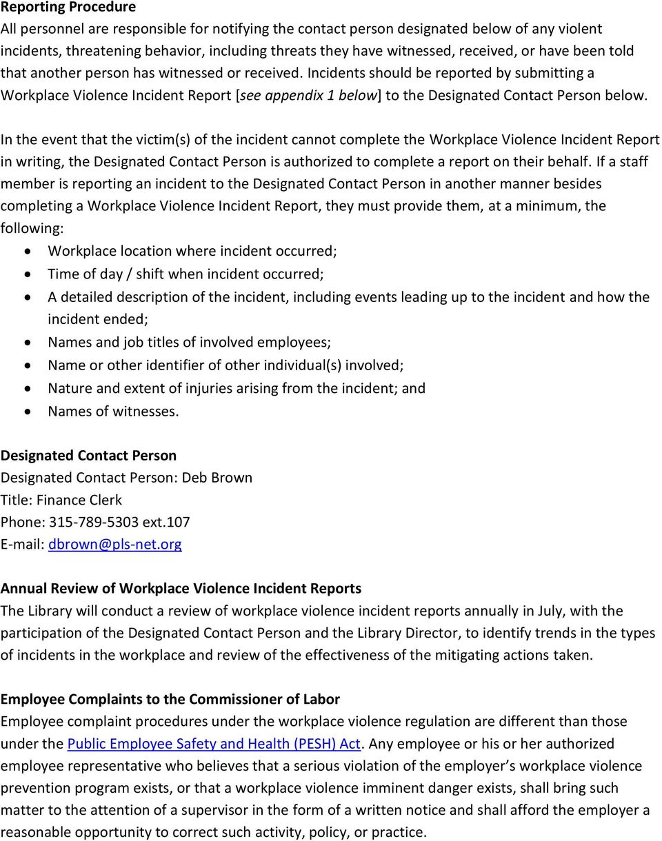 Incidents should be reported by submitting a Workplace Violence Incident Report [see appendix 1 below] to the Designated Contact Person below.