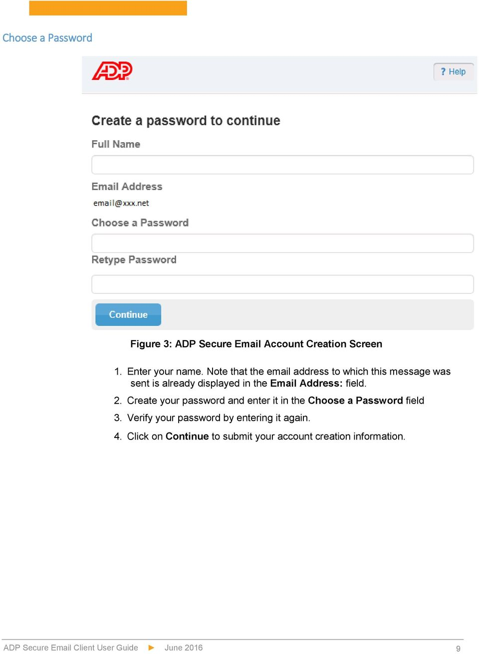 Address: field. 2. Create your password and enter it in the Choose a Password field 3.