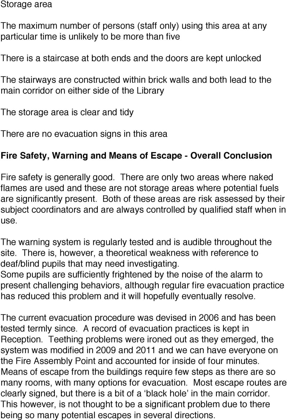 Safety, Warning and Means of Escape - Overall Conclusion Fire safety is generally good.