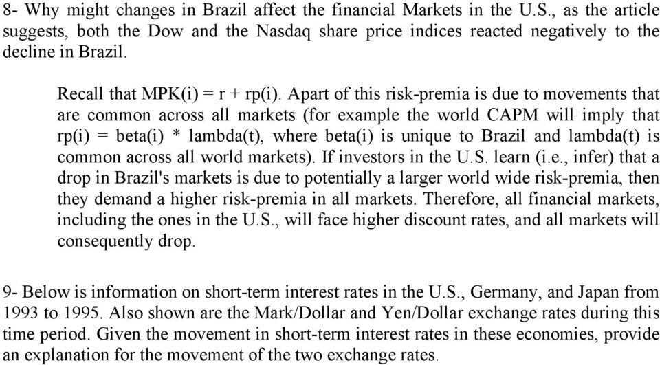 Apart of this risk-premia is due to movements that are common across all markets (for example the world CAPM will imply that rp(i) = beta(i) * lambda(t), where beta(i) is unique to Brazil and