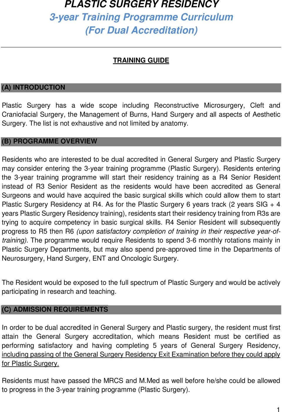 (B) PROGRAMME OVERVIEW Residents who are interested to be dual accredited in General Surgery and may consider entering the 3-year training programme ().