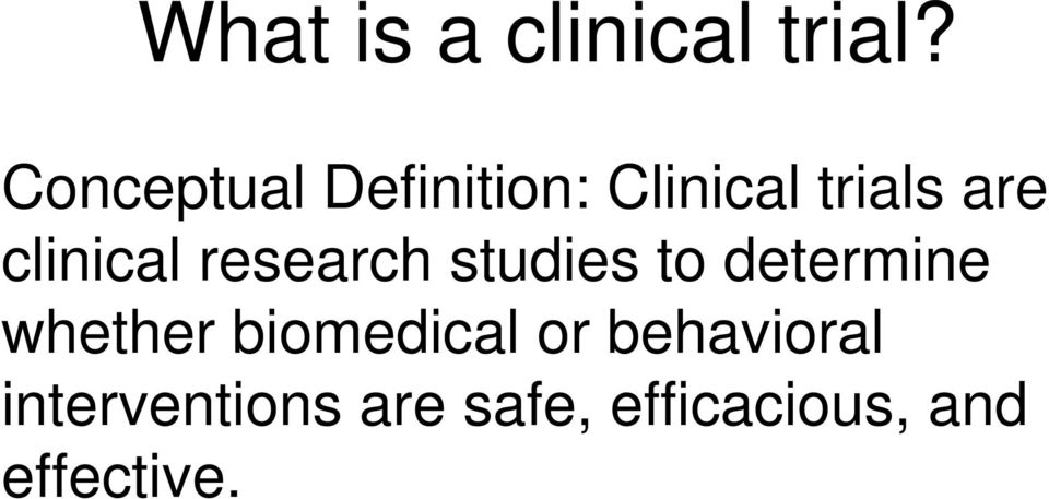 clinical research studies to determine whether