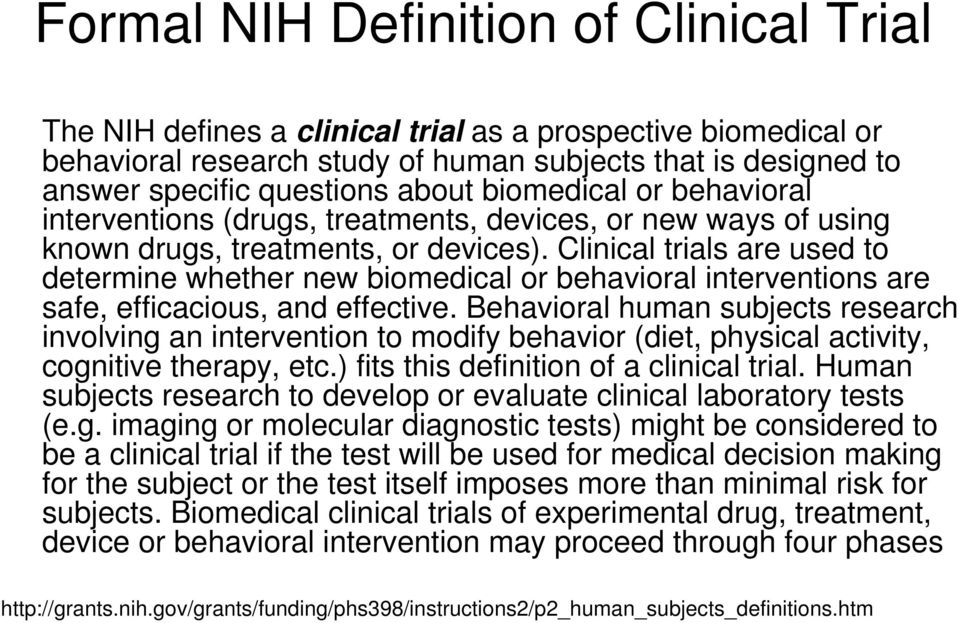 Clinical trials are used to determine whether new biomedical or behavioral interventions are safe, efficacious, and effective.