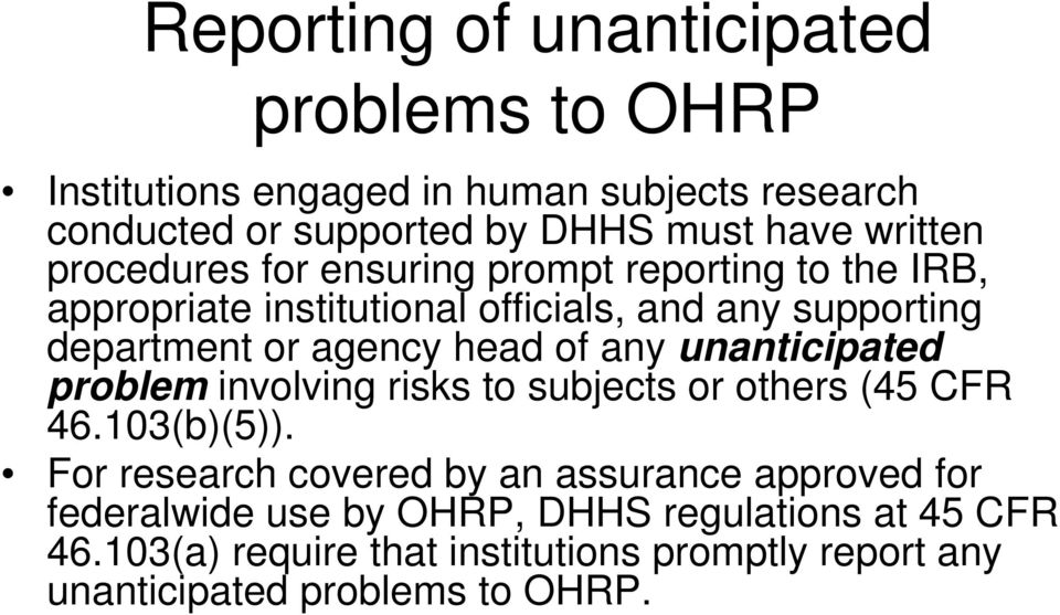 head of any unanticipated problem involving risks to subjects or others (45 CFR 46.103(b)(5)).
