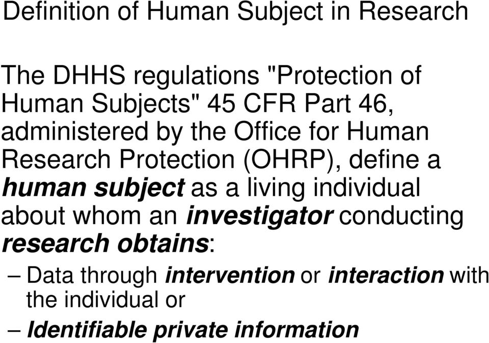 human subject as a living individual about whom an investigator conducting research obtains: