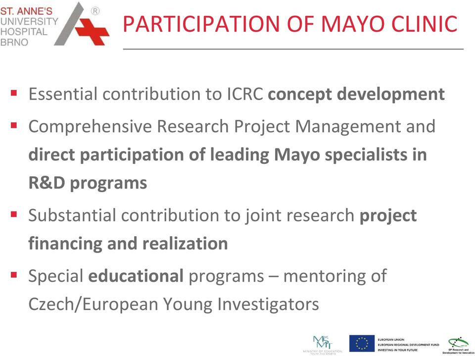 specialists in R&D programs Substantial contribution to joint research project