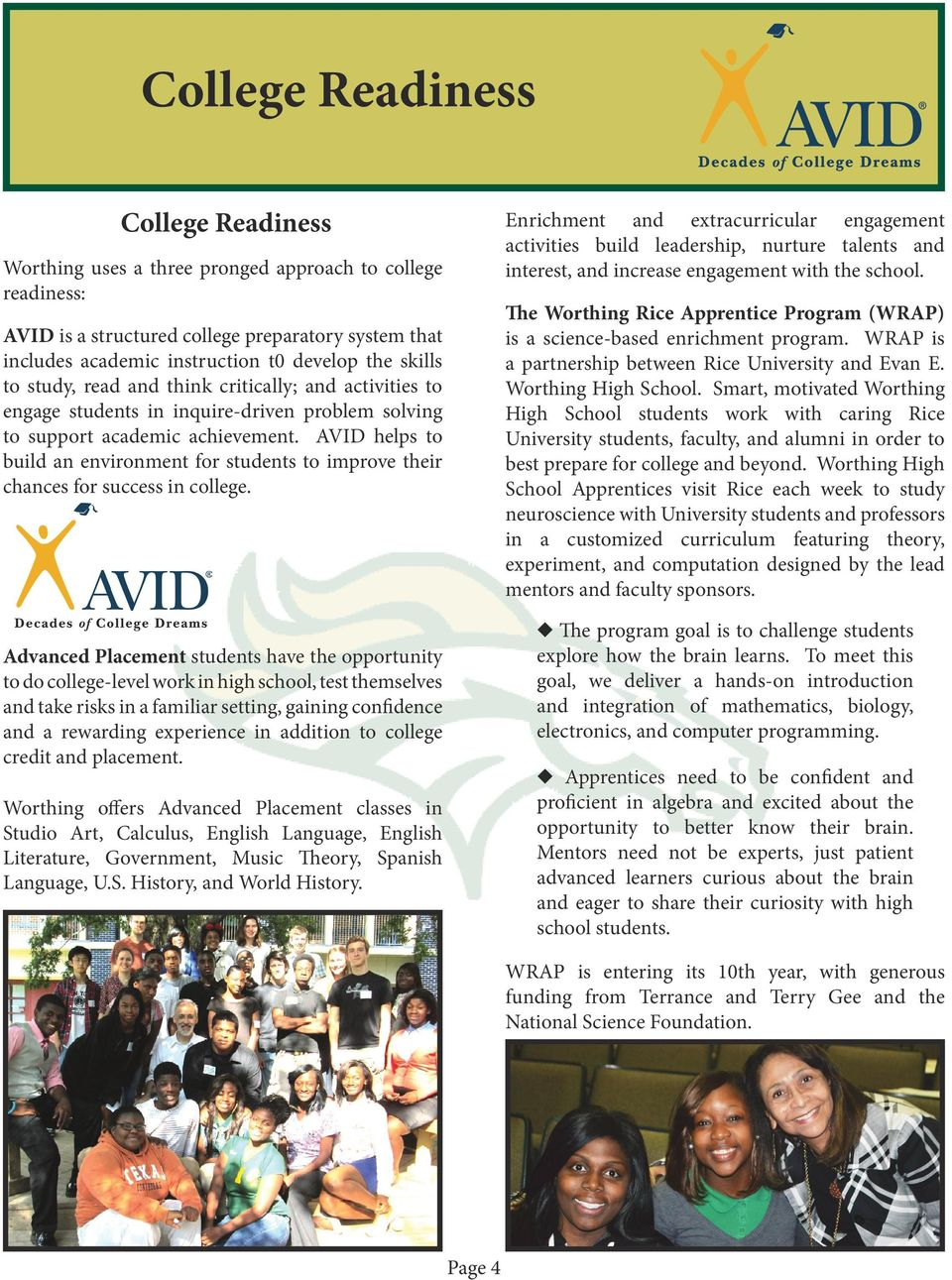 AVID helps to build an environment for students to improve their chances for success in college.