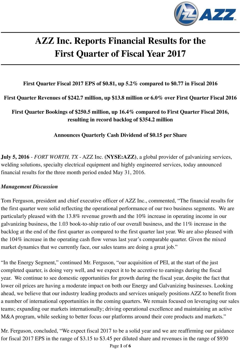 2 million Announces Quarterly Cash Dividend of $0.15 per Share July 5, 2016 - FORT WORTH, TX - AZZ Inc.