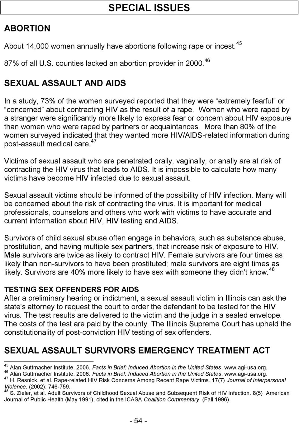 the emotional physical and verbal effects of sexual harassment Sexual harassment is persistent, unwanted sexual advances, verbal abuse, and/ or demands for sexual favors  emotional and physical issues.