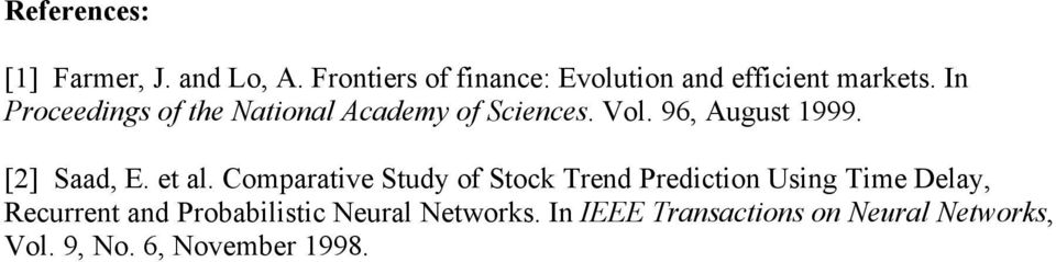 In Proceedings of the National Academy of Sciences. Vol. 96, August 1999. [2] Saad, E.