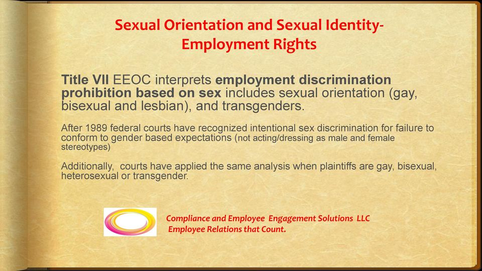 After 1989 federal courts have recognized intentional sex discrimination for failure to conform to gender based expectations