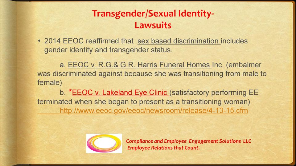 (embalmer was discriminated against because she was transitioning from male to female) b. *EEOC v.