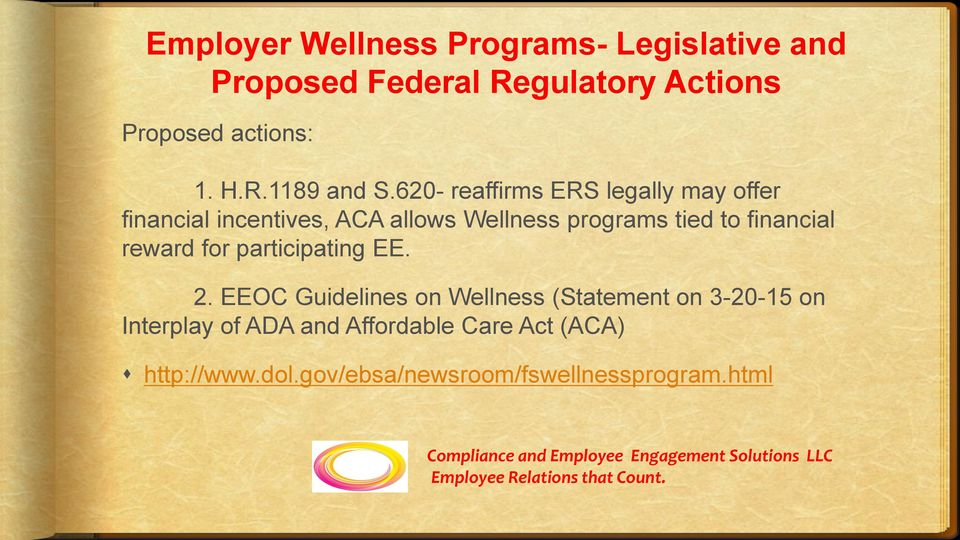 620- reaffirms ERS legally may offer financial incentives, ACA allows Wellness programs tied to