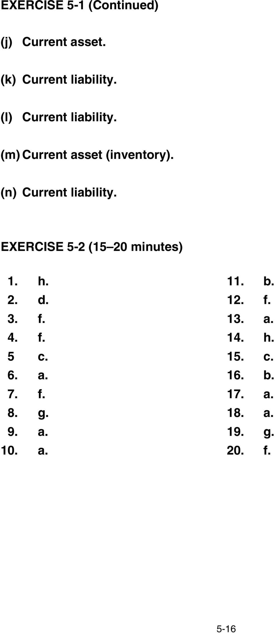 EXERCISE 5-2 (15 20 minutes) 1. h. 11. b. 2. d. 12. f. 3. f. 13. a. 4. f. 14.