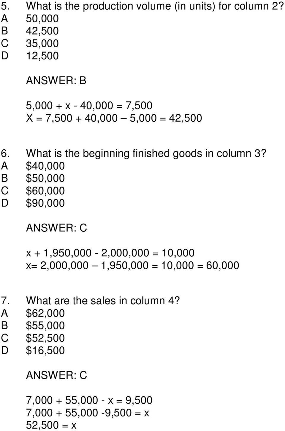 What is the beginning finished goods in column 3?