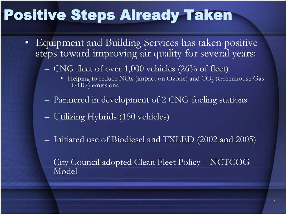 Ozone) and CO 2 (Greenhouse Gas - GHG) emissions Partnered in development of 2 CNG fueling stations Utilizing