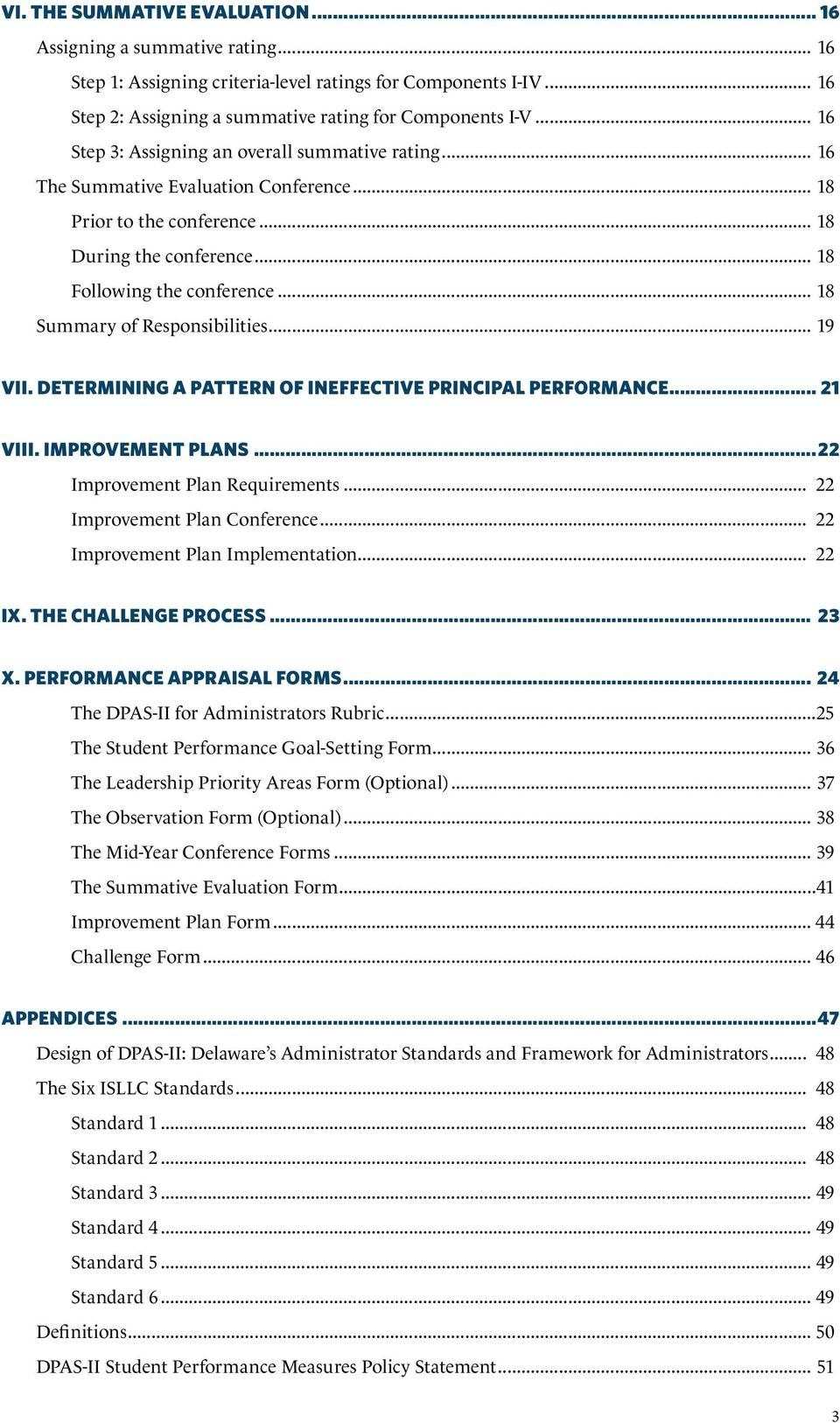 .. 18 Summary of Responsibilities... 19 VII. DETERMINING A PATTERN OF INEFFECTIVE PRINCIPAL PERFORMANCE... 21 VIII. IMPROVEMENT PLANS...22 Improvement Plan Requirements.