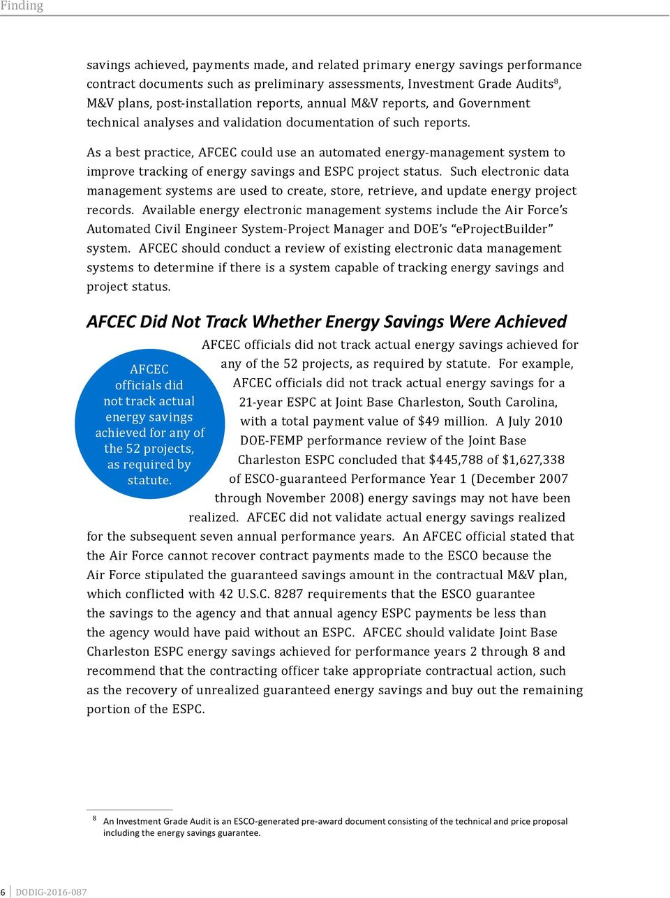 As a best practice, AFCEC could use an automated energy-management system to improve tracking of energy savings and ESPC project status.