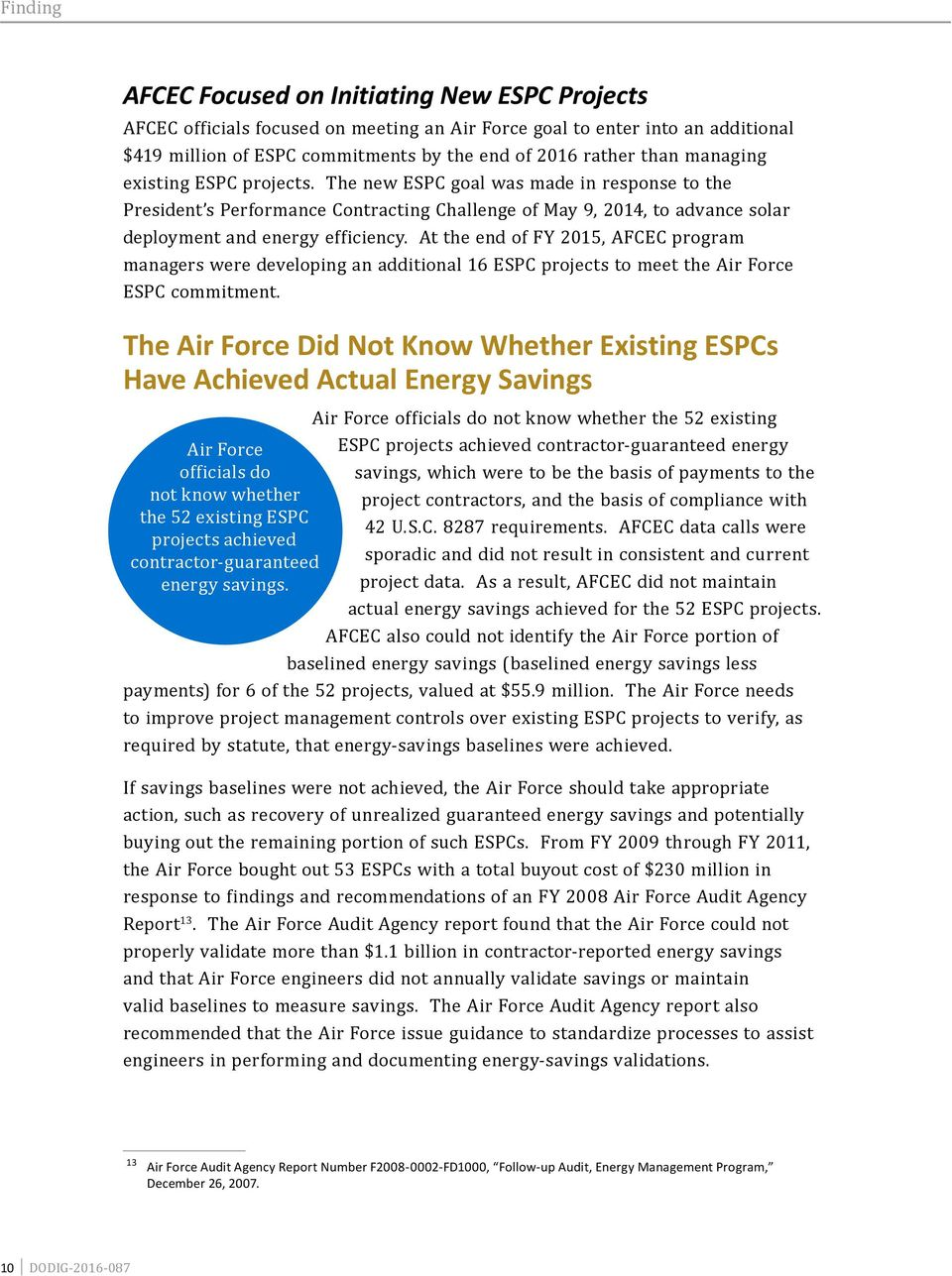 At the end of FY 2015, AFCEC program managers were developing an additional 16 ESPC projects to meet the Air Force ESPC commitment.