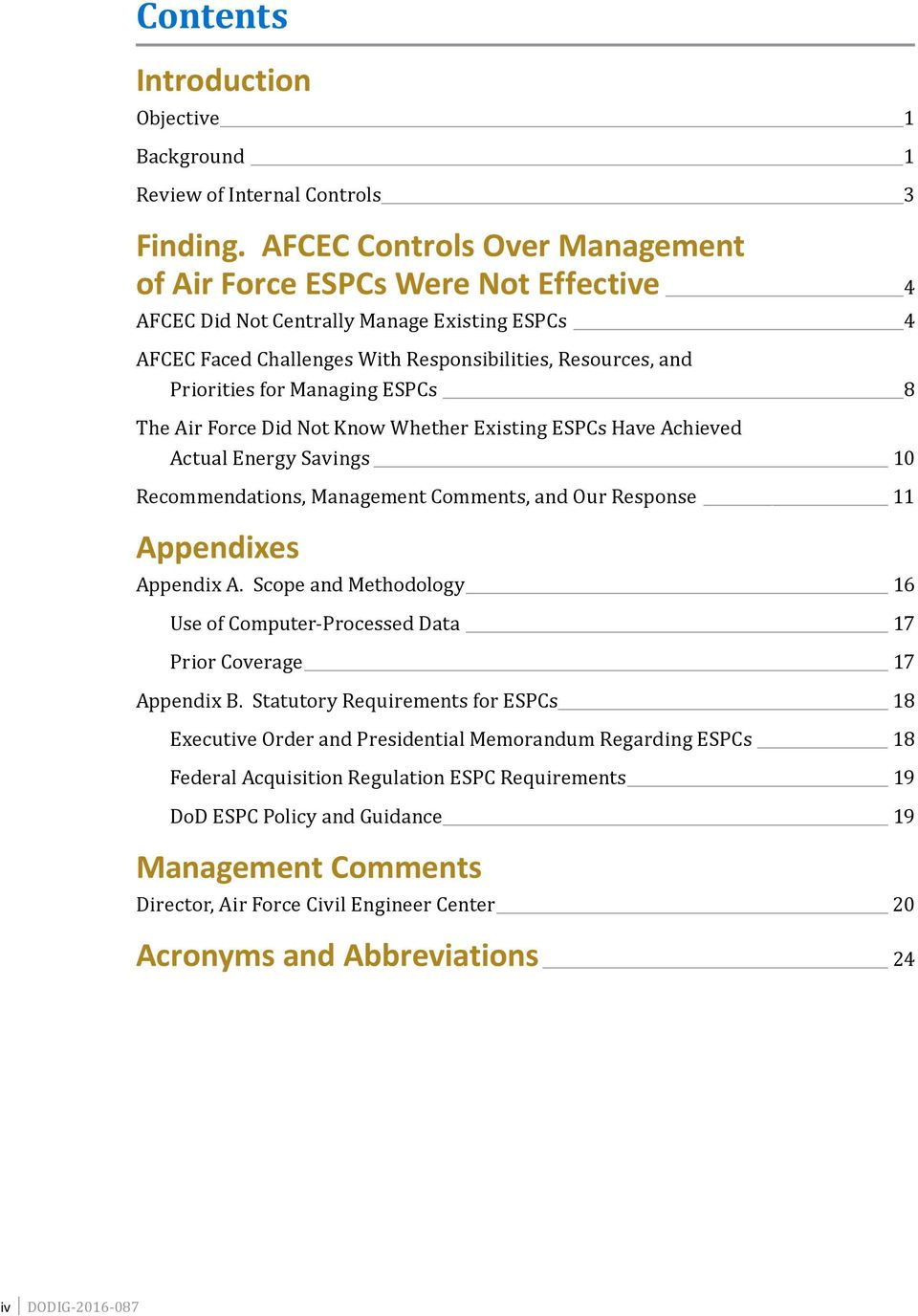 Managing ESPCs 8 The Air Force Did Not Know Whether Existing ESPCs Have Achieved Actual Energy Savings 10 Recommendations, Management Comments, and Our Response 11 Appendixes Appendix A.