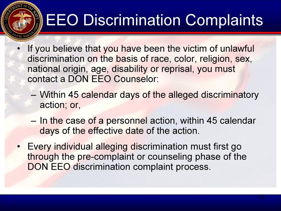 alleged discriminatory action; or, In the case of a personnel action, within 45 calendar days of the effective date of the action.
