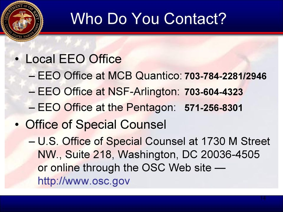 NSF-Arlington: 703-604-4323 EEO Office at the Pentagon: 571-256-8301 Office of