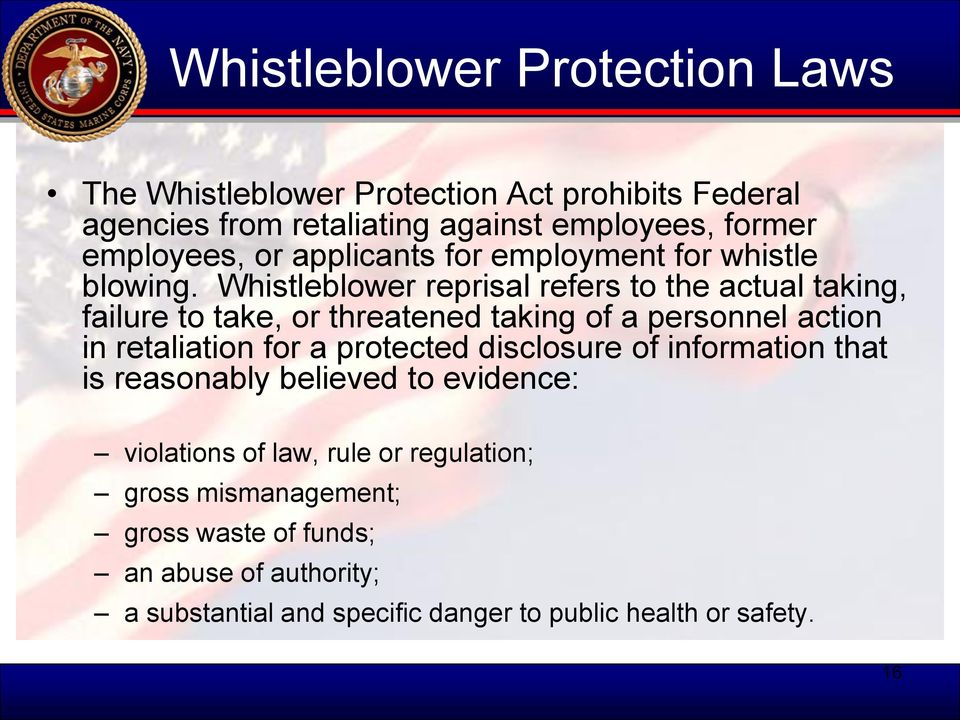 Whistleblower reprisal refers to the actual taking, failure to take, or threatened taking of a personnel action in retaliation for a protected