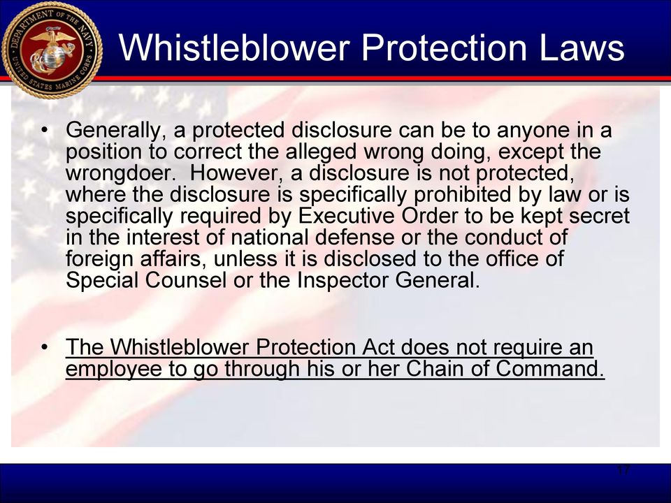 However, a disclosure is not protected, where the disclosure is specifically prohibited by law or is specifically required by Executive Order