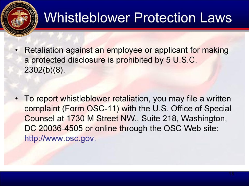 To report whistleblower retaliation, you may file a written complaint (Form OSC
