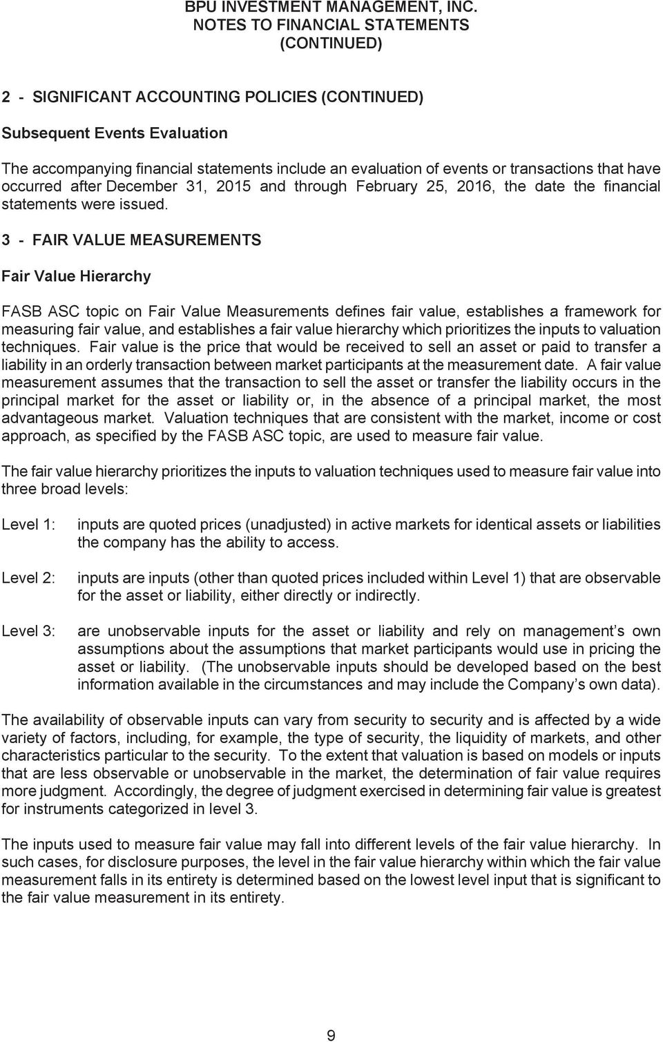 3 - FAIR VALUE MEASUREMENTS Fair Value Hierarchy FASB ASC topic on Fair Value Measurements defines fair value, establishes a framework for measuring fair value, and establishes a fair value hierarchy