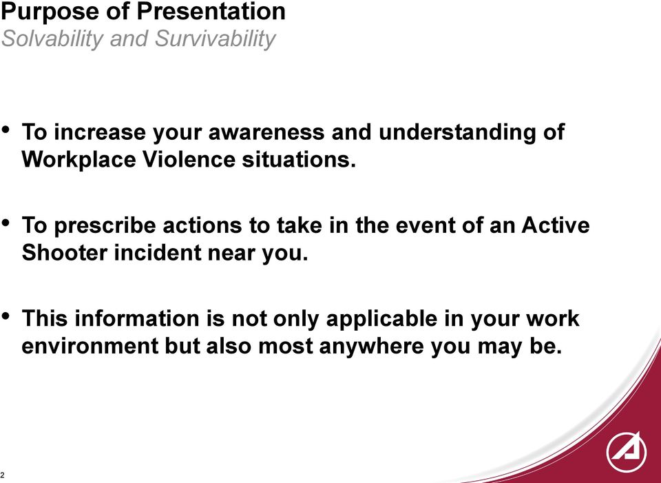 To prescribe actions to take in the event of an Active Shooter incident near