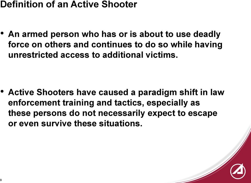 Active Shooters have caused a paradigm shift in law enforcement training and tactics,